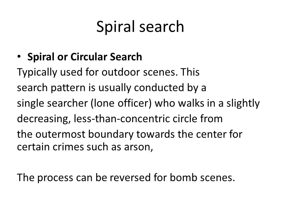 Spiral search Spiral or Circular Search