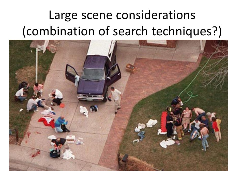 Large scene considerations (combination of search techniques )