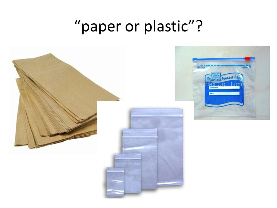 paper or plastic
