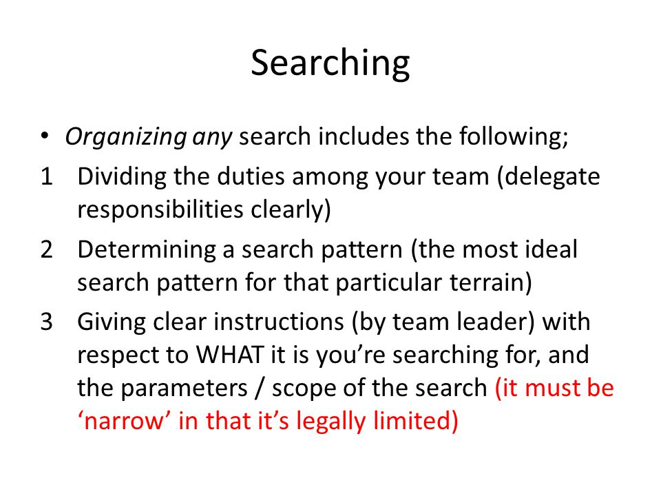 Searching Organizing any search includes the following;