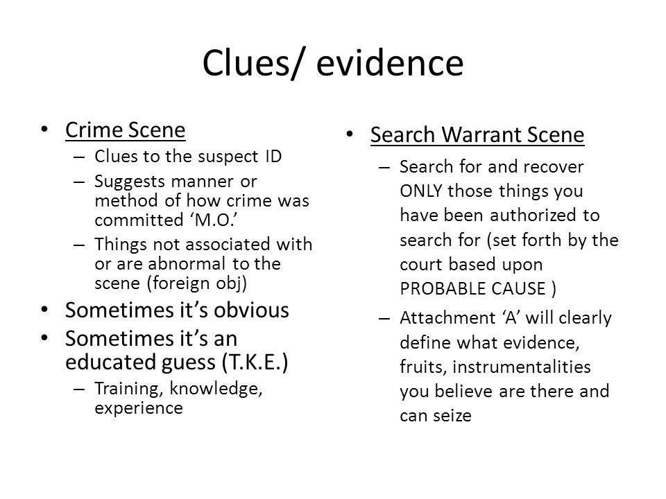 Clues/ evidence Crime Scene Sometimes it's obvious