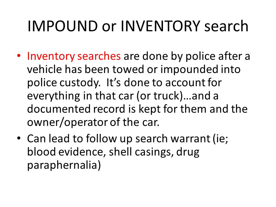 IMPOUND or INVENTORY search