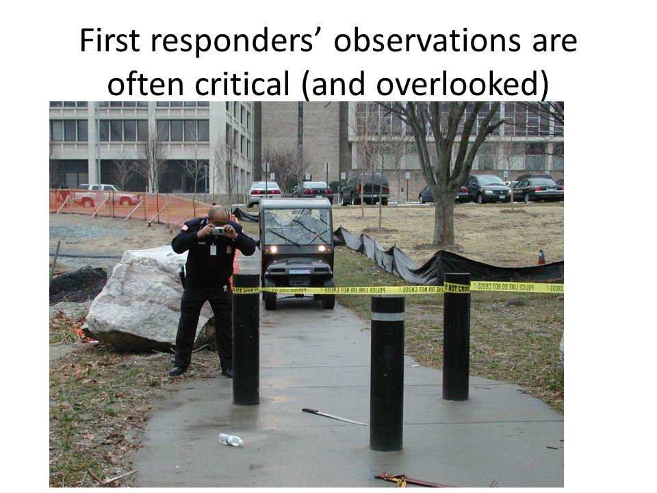 First responders' observations are often critical (and overlooked)