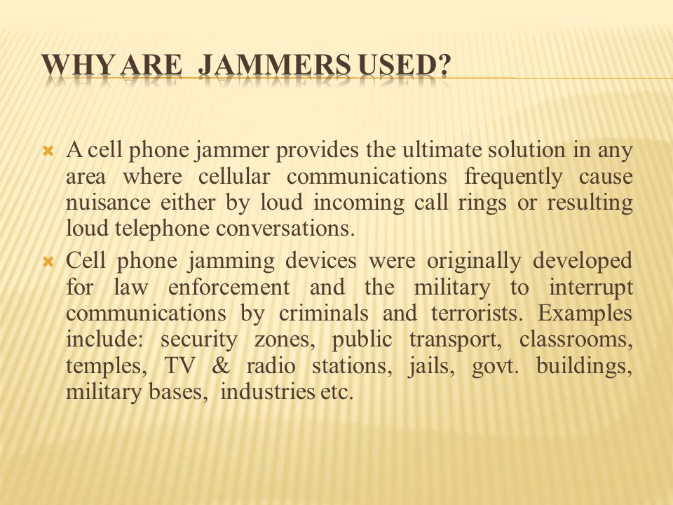 WHY ARE JAMMERS USED