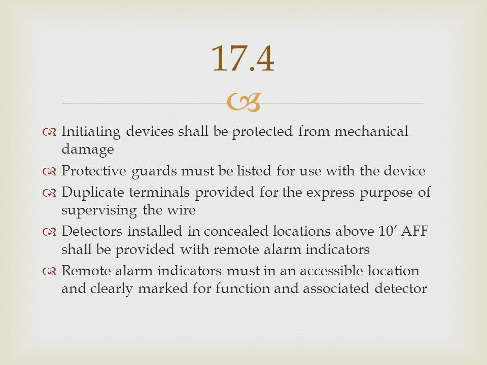17.4 Initiating devices shall be protected from mechanical damage