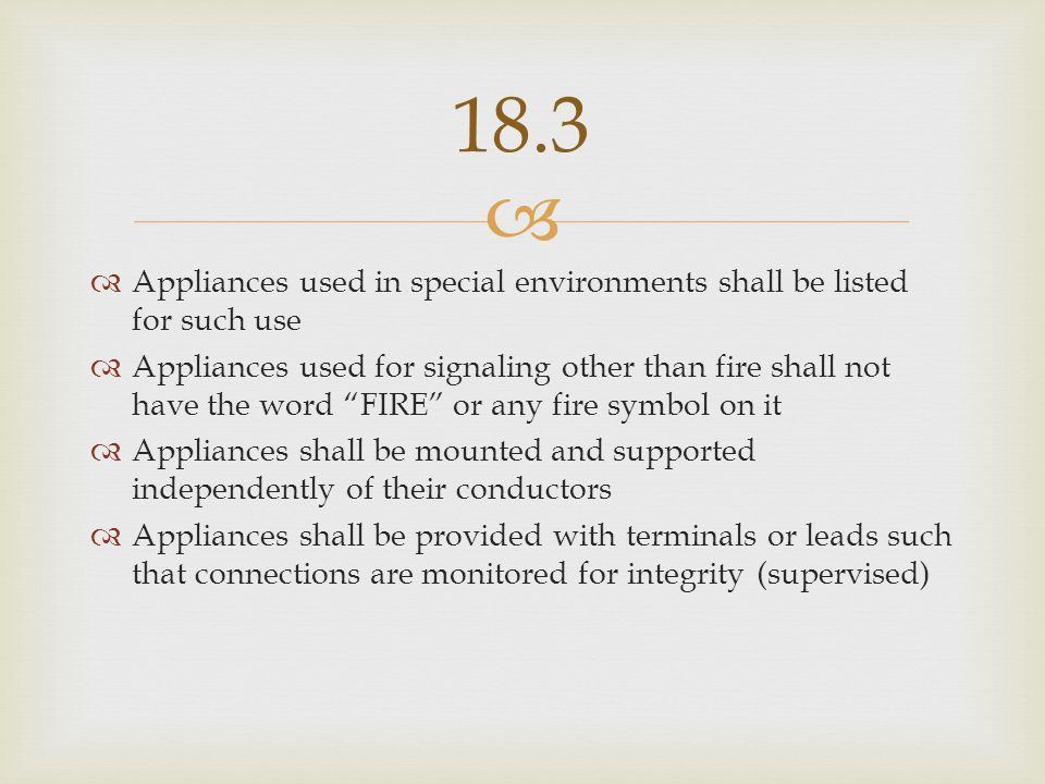 18.3 Appliances used in special environments shall be listed for such use.