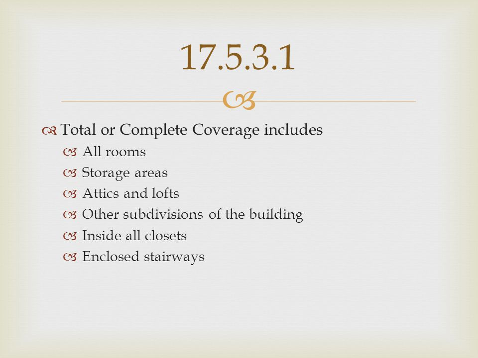 17.5.3.1 Total or Complete Coverage includes All rooms Storage areas