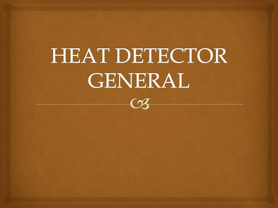 HEAT DETECTOR GENERAL