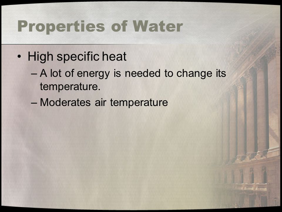 Properties of Water High specific heat