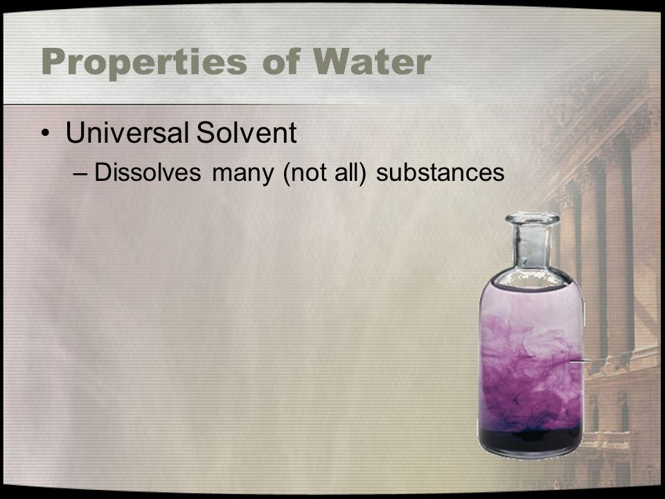 Properties of Water Universal Solvent