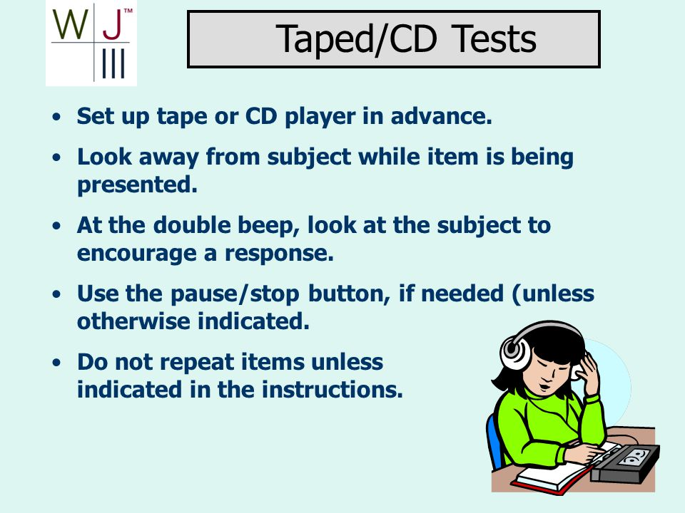 Taped/CD Tests Set up tape or CD player in advance.