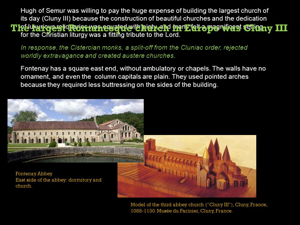The largest Romanesque church in Europe was Cluny III