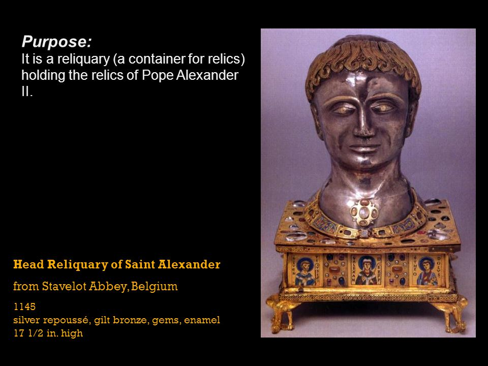 Purpose: It is a reliquary (a container for relics) holding the relics of Pope Alexander II.