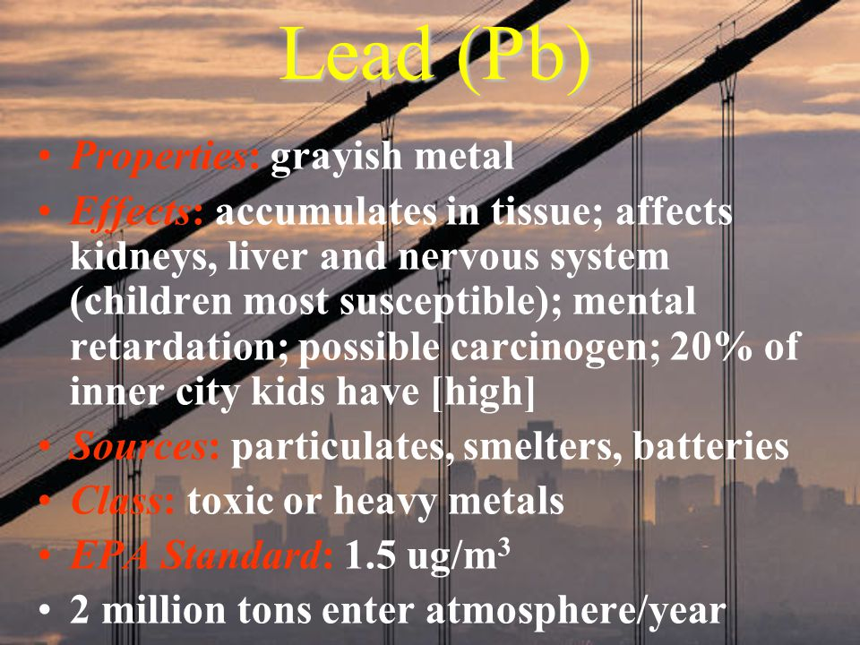 Lead (Pb) Properties: grayish metal
