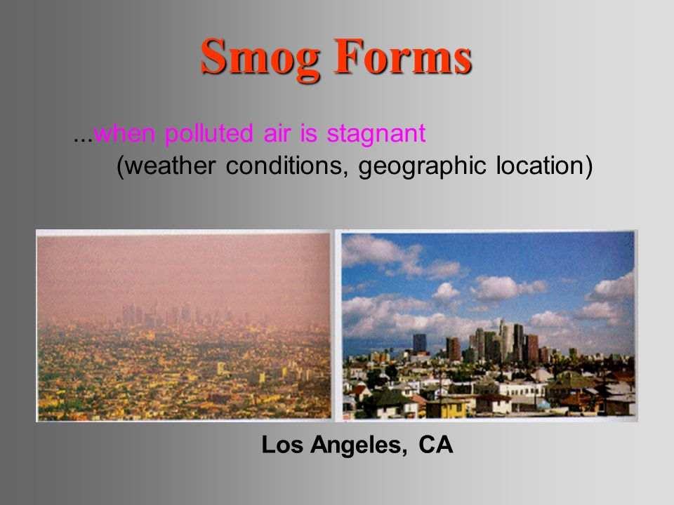 Smog Forms ...when polluted air is stagnant