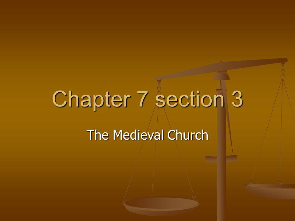 Chapter 7 section 3 The Medieval Church