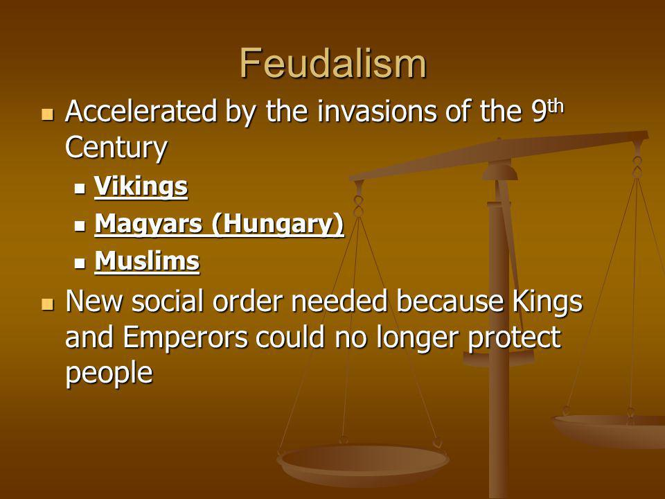 Feudalism Accelerated by the invasions of the 9th Century