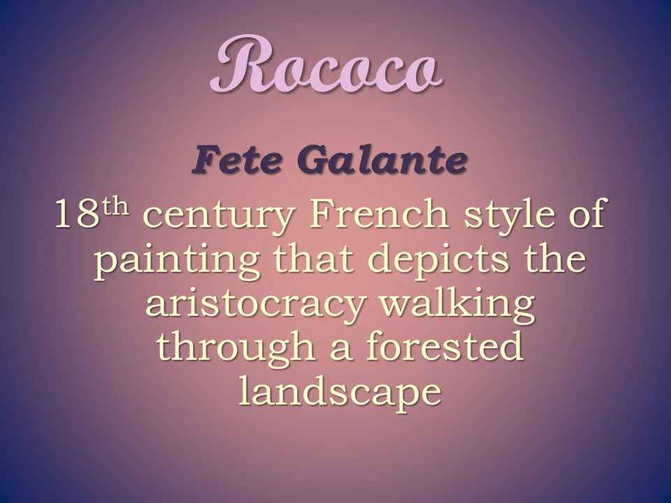 Rococo Fete Galante 18th century French style of painting that depicts the aristocracy walking through a forested landscape