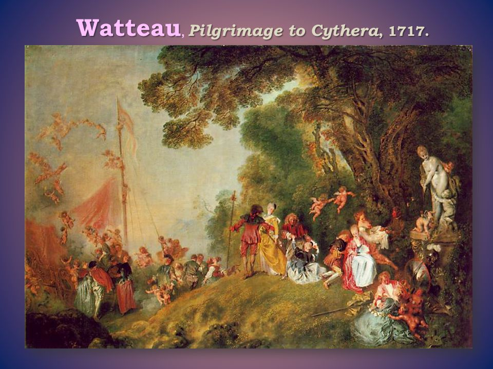 Watteau, Pilgrimage to Cythera, 1717.