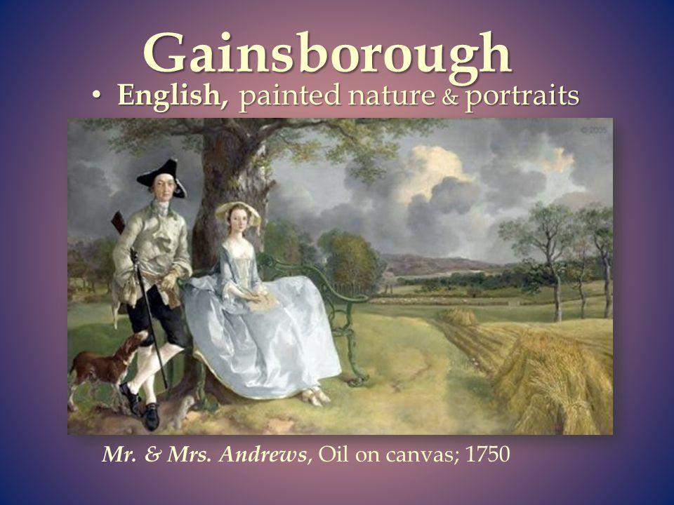 Gainsborough English, painted nature & portraits