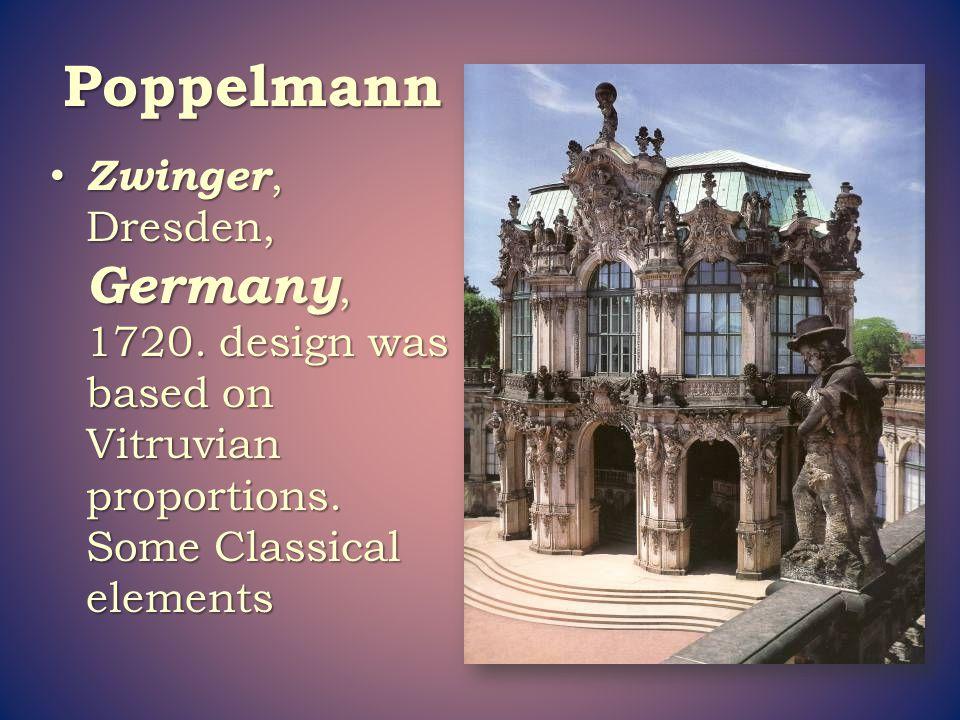 Poppelmann Zwinger, Dresden, Germany, 1720. design was based on Vitruvian proportions.
