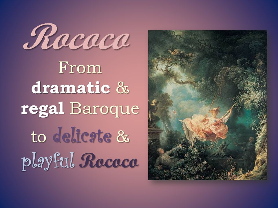 From dramatic & regal Baroque to delicate & playful Rococo