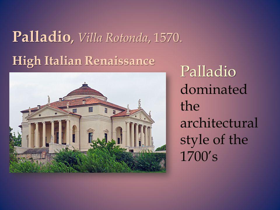 Palladio, Villa Rotonda, 1570.
