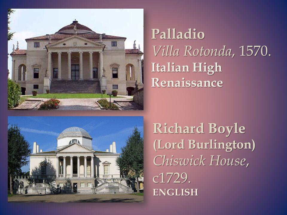 Palladio Villa Rotonda, 1570. Italian High Renaissance