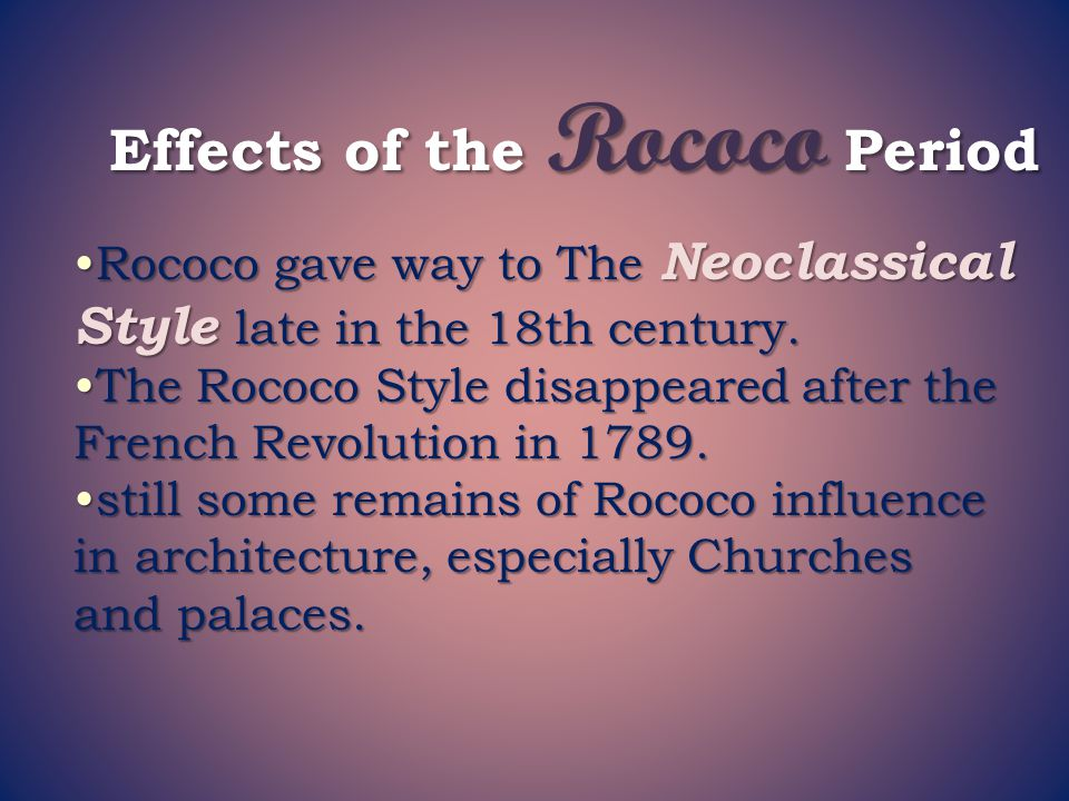 Effects of the Rococo Period