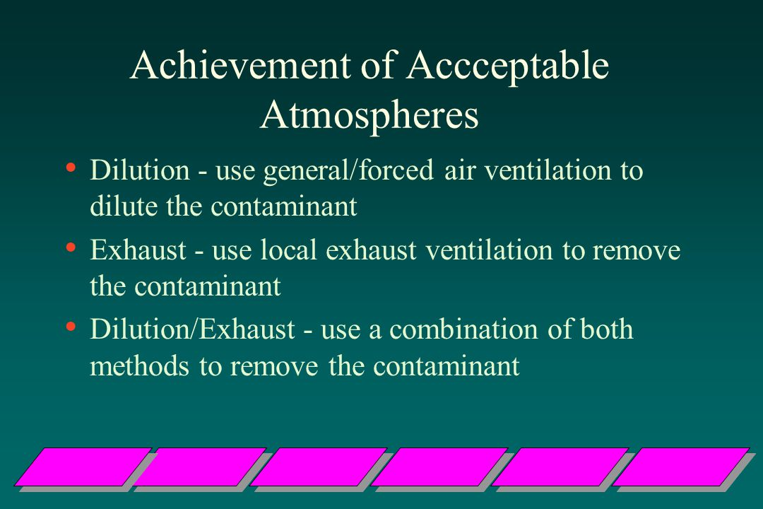 Achievement of Accceptable Atmospheres