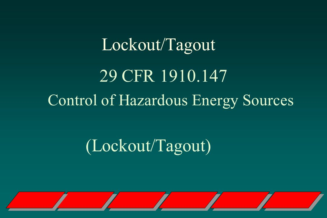 Control of Hazardous Energy Sources