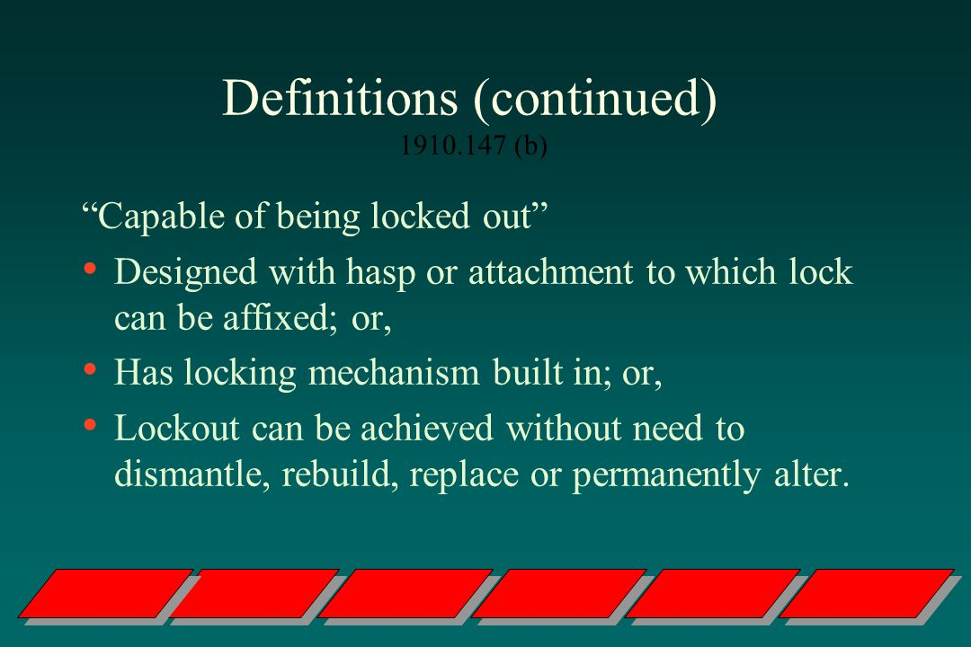 Definitions (continued) 1910.147 (b)