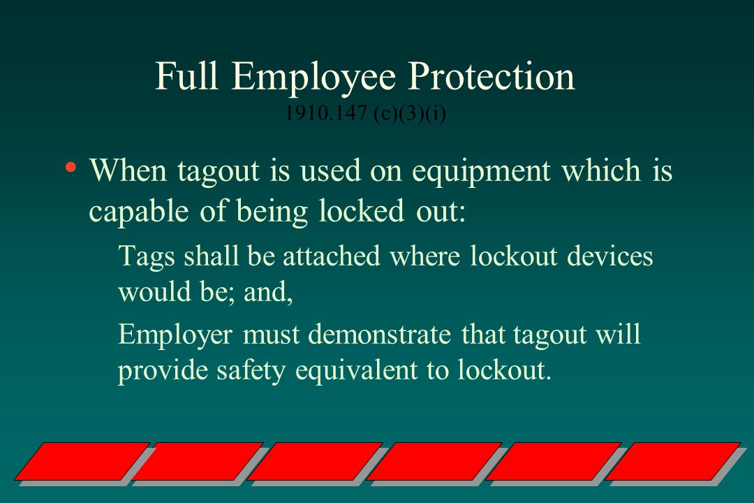 Full Employee Protection 1910.147 (c)(3)(i)