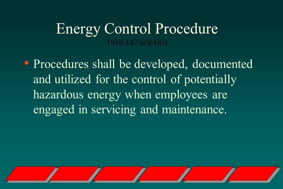 Energy Control Procedure 1910.147 (c)(4)(i)