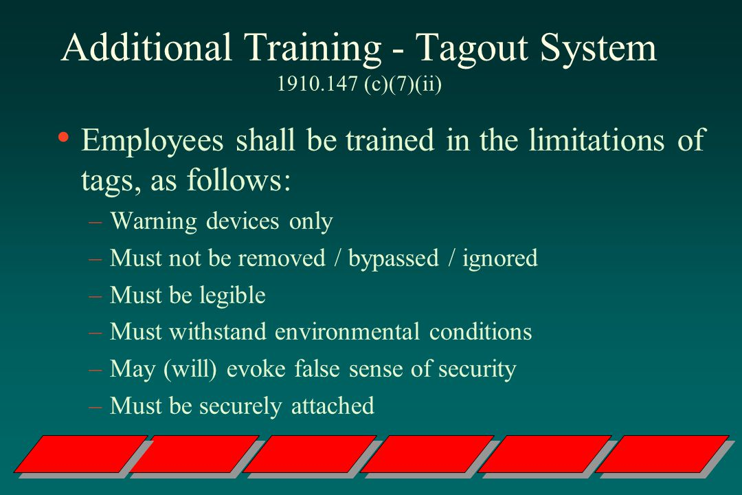 Additional Training - Tagout System 1910.147 (c)(7)(ii)