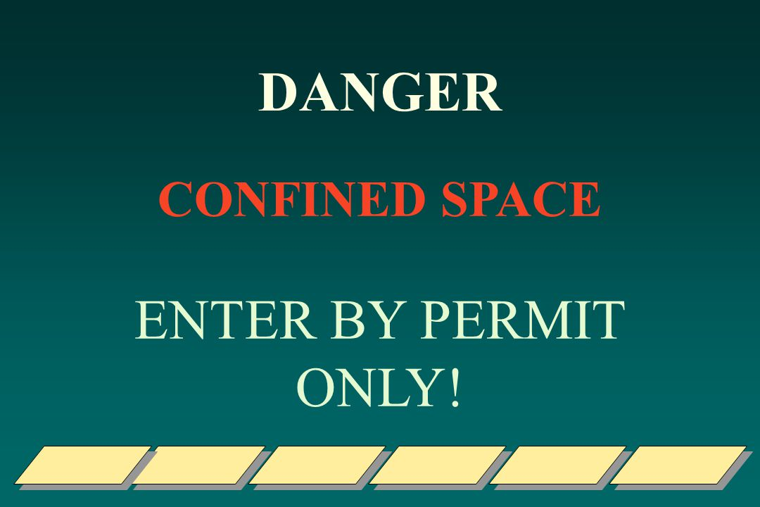 DANGER CONFINED SPACE ENTER BY PERMIT ONLY!