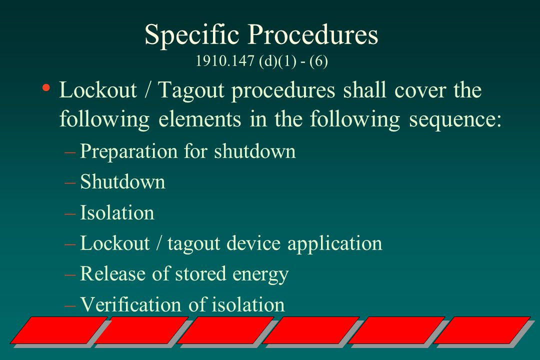 Specific Procedures 1910.147 (d)(1) - (6)