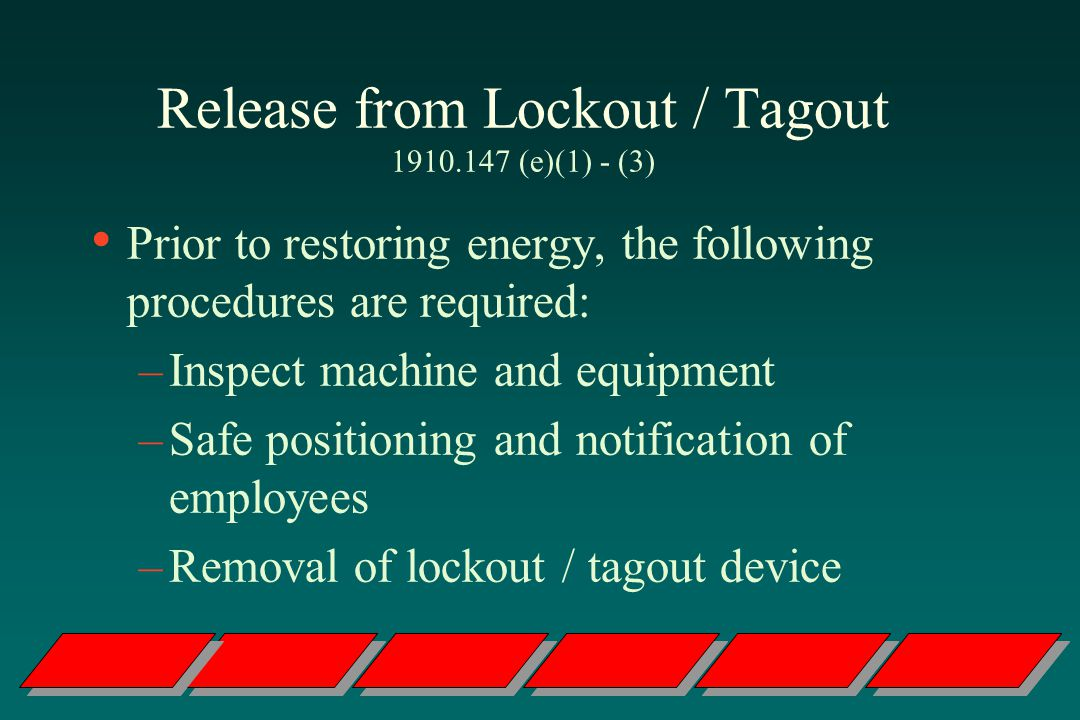 Release from Lockout / Tagout 1910.147 (e)(1) - (3)