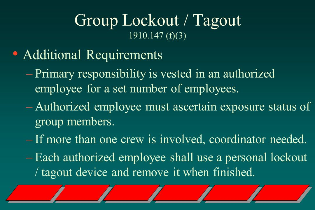 Group Lockout / Tagout 1910.147 (f)(3)
