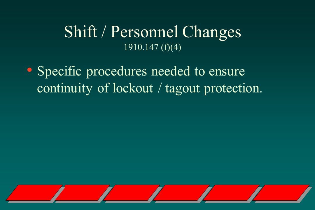 Shift / Personnel Changes 1910.147 (f)(4)
