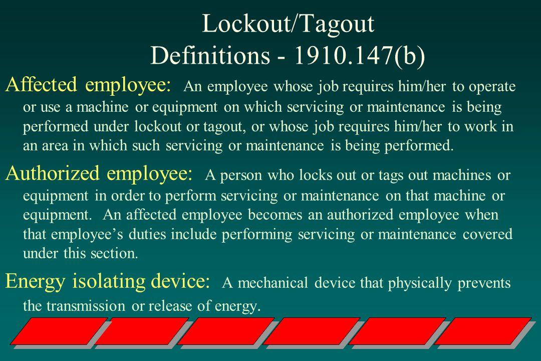 Lockout/Tagout Definitions - 1910.147(b)