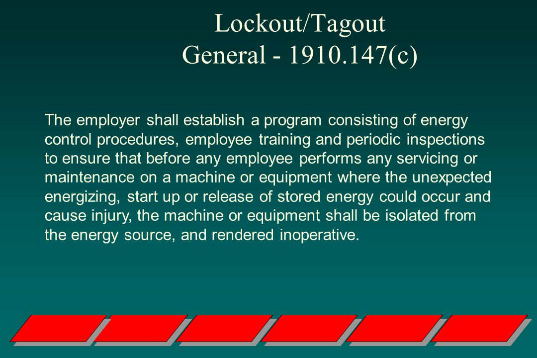 Lockout/Tagout General - 1910.147(c)