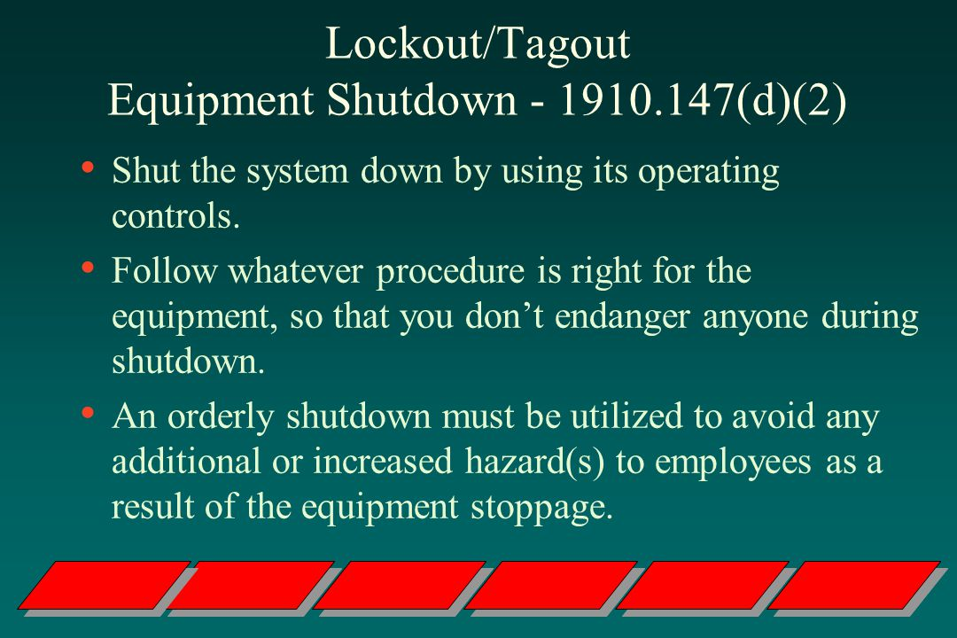 Lockout/Tagout Equipment Shutdown (d)(2)