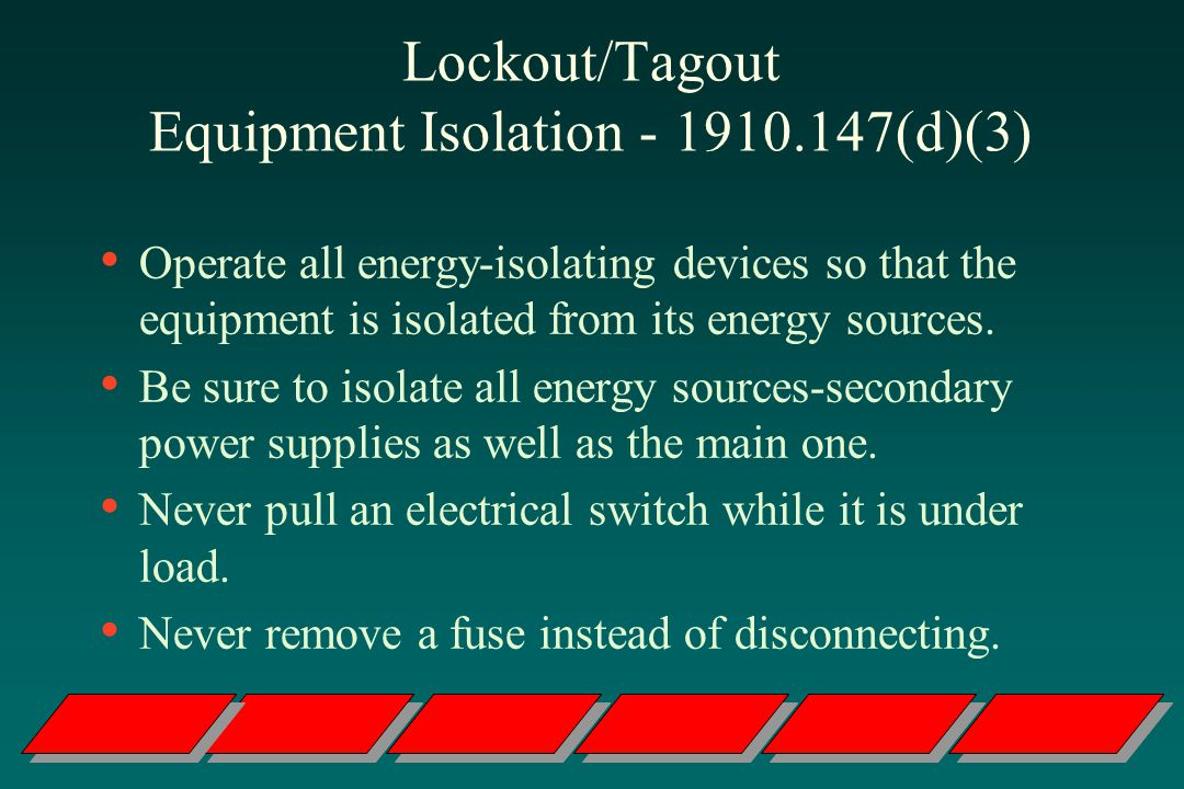 Lockout/Tagout Equipment Isolation (d)(3)