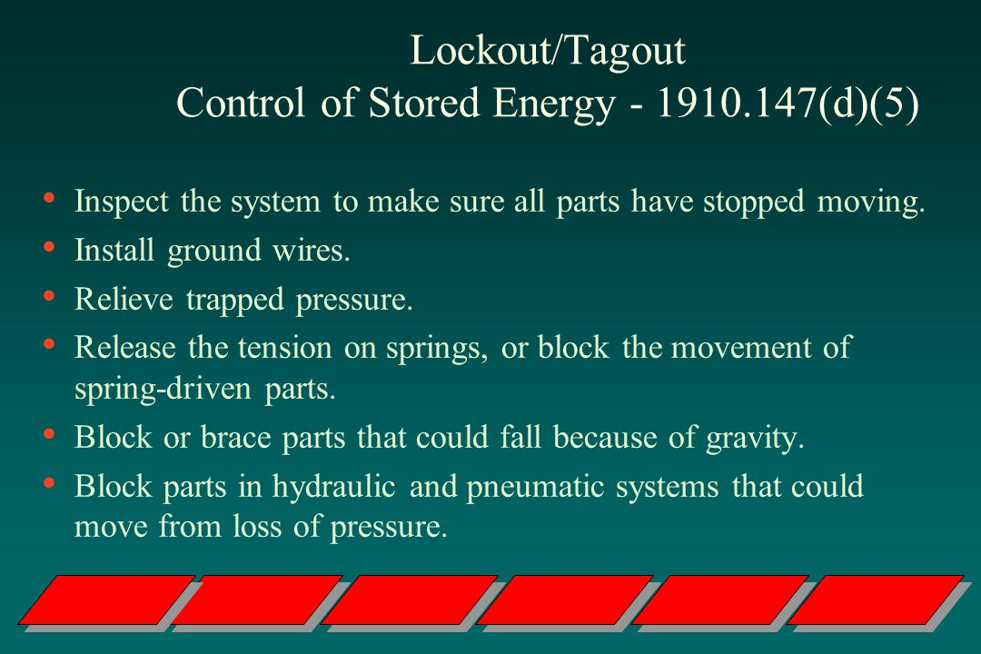 Lockout/Tagout Control of Stored Energy (d)(5)
