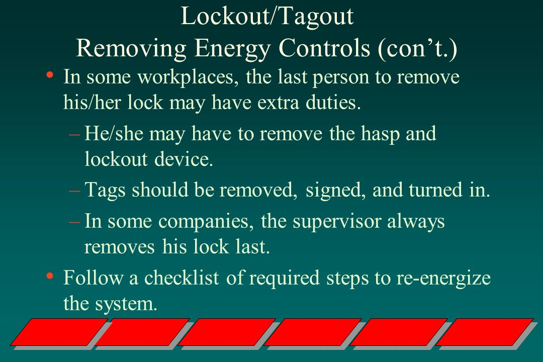 Lockout/Tagout Removing Energy Controls (con't.)