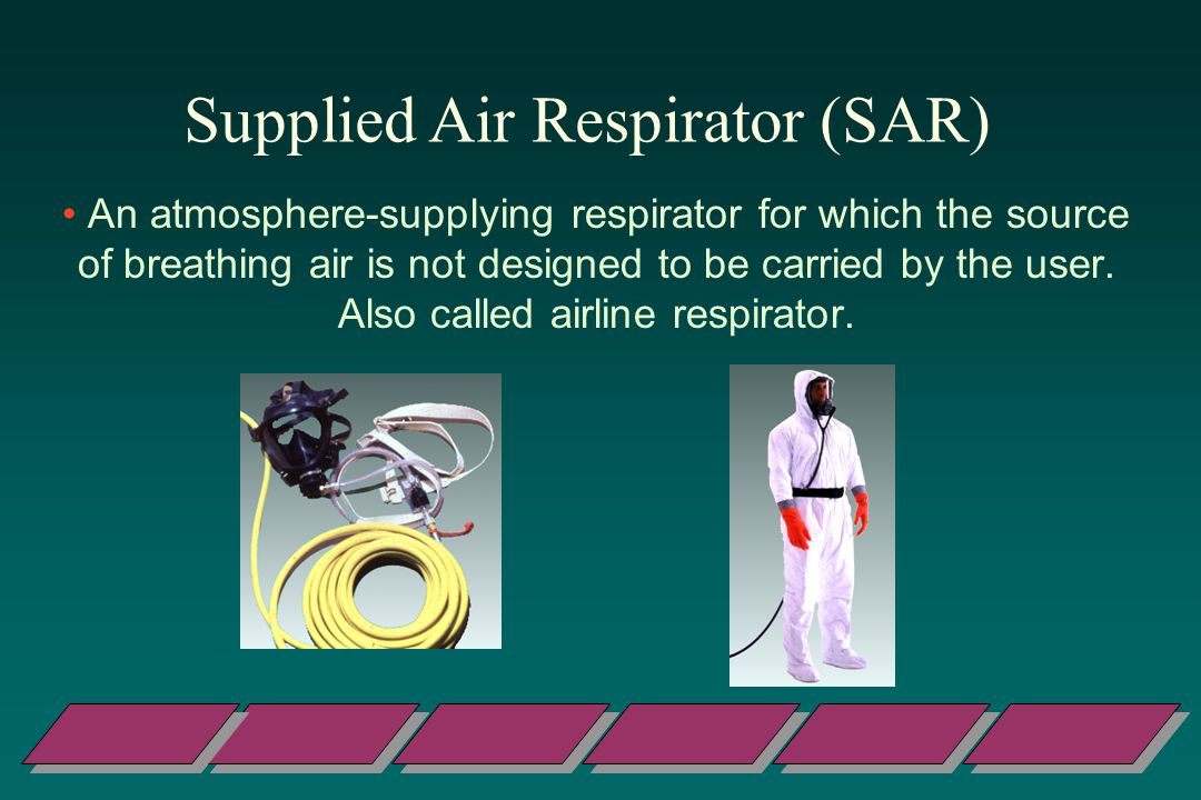 Supplied Air Respirator (SAR)