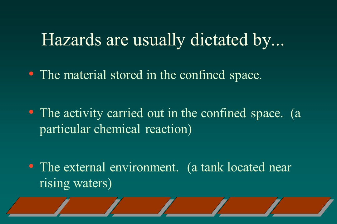 Hazards are usually dictated by...