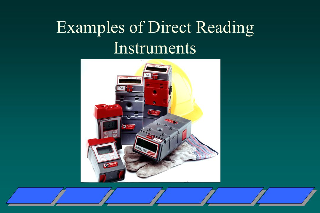 Examples of Direct Reading Instruments