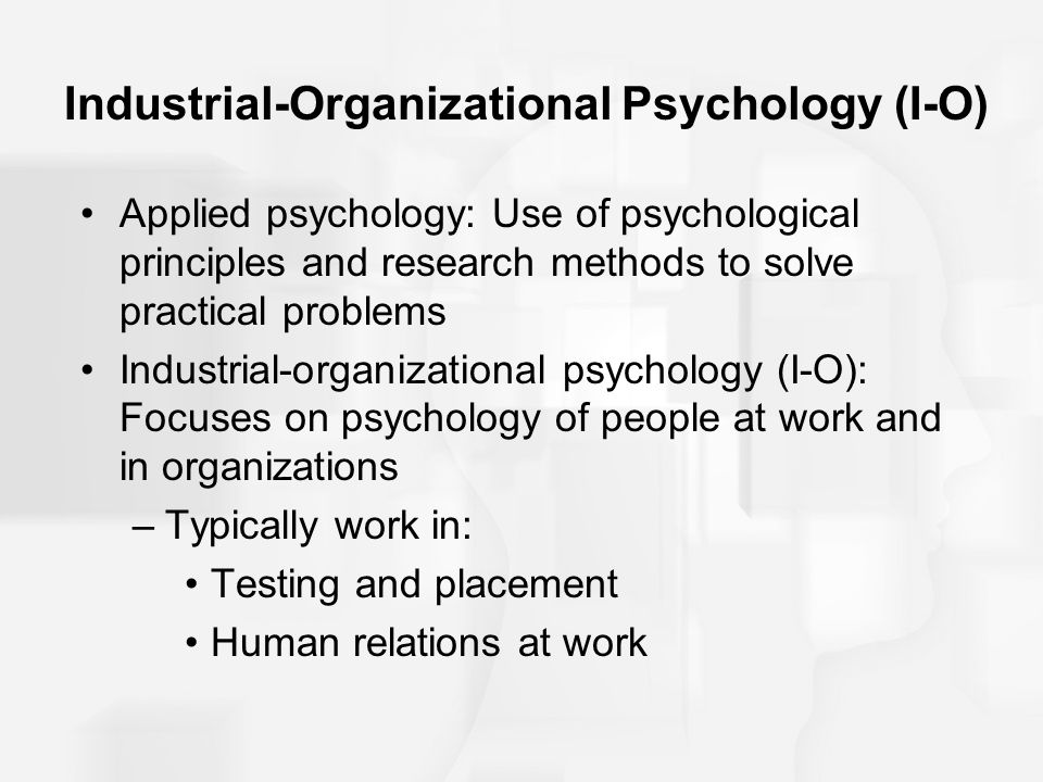 Industrial-Organizational Psychology (I-O)